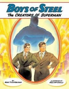 Boys of Steel The Creators of Superman by Marc Tyler Nobleman 2008 Hardcover VGC