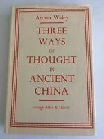 THREE WAYS OF THOUGHT IN ANCIENT CHINA by ARTHUR WALEY hardcover philosophy