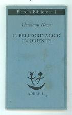 HESSE HERMANN IL PELLEGRINAGGIO IN ORIENTE ADELPHI 2002 PICCOLA BIBLIOTECA 1