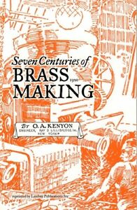 Seven Centuries of Brass Making by Kenyon (Lindsay how to book)