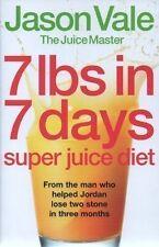 7 lbs in 7 days: Super Juice Diet,Jason Vale