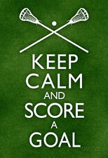 Keep Calm and Score a Goal Lacrosse Poster Poster Print, 13x19
