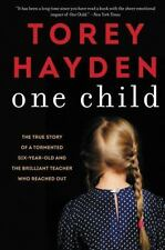One Child: The True Story of a Tormented Six-Year-Old and the Brilliant Teacher
