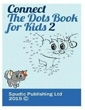 Connect the Dots Book for Kids 2 by Spudtc Publishing Ltd (2015, Paperback)
