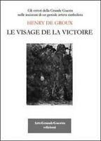 Henry De Groux. Le visage de la victoire,  di Carol Morganti,  2013 - ER