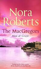 NORA ROBERTS ___ THE MACGREGORS ___  ALAN & GRANT ____ BRAND NEW