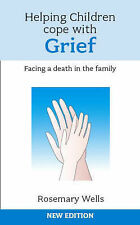 Rosemary Wells, Helping Children Cope with Grief: Facing a death in the family,