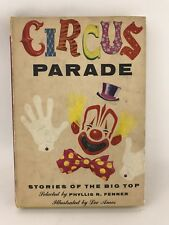 Circus Parade, Ed. Phyllis R Fenner ~ Hardcover DJ 1955