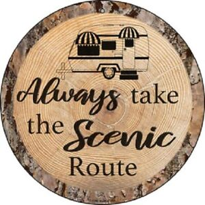 """ALWAYS TAKE THE SCENIC ROUTE 12"""" ROUND LIGHTWEIGHT METAL SIGN WOOD LOOK"""