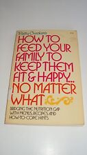 Betty Crocker's How to Feed Your Family to Keep Them Fit  (1972 Paperback) Good