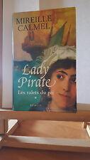 ♦ Mireille CALMEL - Lady Pirate - Tome 1 - France Loisirs - Février 2006