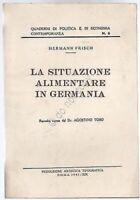 La Situazione Alimentare in Germania - Hermann Frisch - Aostino Toso - 1941