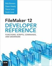 FileMaker 12 Developer's Reference : Functions, Scripts, Commands, and...