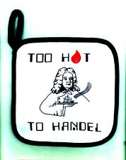 'Too Hot to Handel' Pot Holder