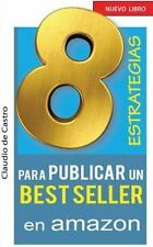 Autores Independientes: 8 ESTRATEGIAS para PUBLICAR un BEST SELLER en AMAZON...