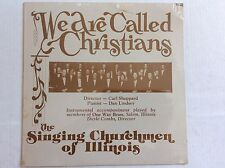 The Singing Churchmen of ILLIONIS 33rpm vinyl LP WE ARE CALLED CHRISTIANS sealed