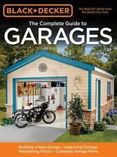 Black & Decker Complete Guide: Black and Decker the Complete Guide to Garages :