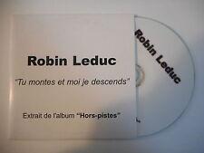 ROBIN LEDUC : TU MONTES ET MOI JE DESCENDS [ CD SINGLE PORT GRATUIT ]