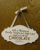 CHOCOLATE SIGNS 35208D All Woman Really Needs is Little Love and Lot of CHOCOLAT