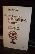 Sartori.HISTOIRE GRANDS SCIENTIFIQUES FRANÇAIS. D'AMBROISE PARÉ à P. & M. CURIE