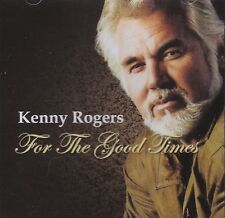 [BRAND NEW] CD: KENNY ROGERS: FOR THE GOOD TIMES