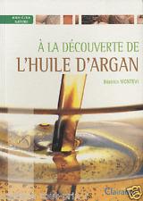 NEUF livre A la découverte de l'huile d'argan de Béatrice Montevi NEUF