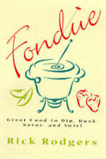 USED (GD) Fondue: Great Food To Dip, Dunk, Savor, And Swirl by Rick Rodgers
