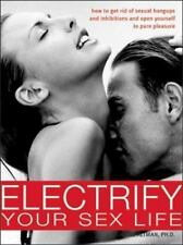 Electrify Your Sex Life: How to Get Rid of Sexual Hangups and-ExLibrary