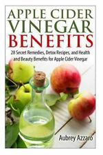 The Apple Cider Vinegar Handbook 28 Benefits, Cures, and Remedies: Apple...