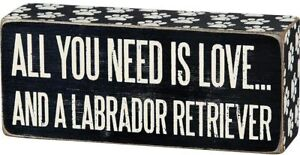Primitives by Kathy Box Sign, All You Need is Love and Labrador Retriever