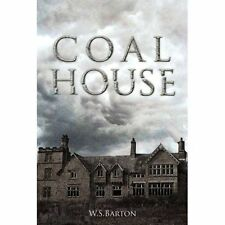 Coal House, Very Good Condition Book, W.S. Barton, ISBN 9781910957004