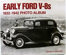 EARLY FORD V-8S 1932-1942 PHOTO ALBUM James H. Moloney ISBN:1882256972 Car Book