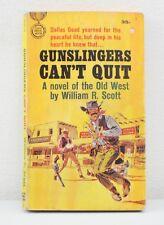 Gunslingers Can't Quit By William R. Scott (1964)