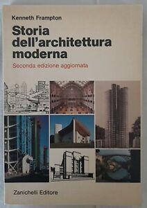 Kenneth Frampton - Storia dell'architettura Moderna - zanichelli 1986