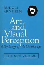 Art and Visual Perception : A Psychology of the Creative Eye, the New Version