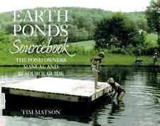 The Earth Ponds Sourcebook, The Pond Owner's Manual & Resource Guide, Tim Matson