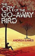 Eames, Andrea, The Cry of the Go-Away Bird, Very Good Book