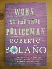 WOES OF THE TRUE POLICEMAN Roberto Bolano 2007 1st Edition HB w/Dust Jacket