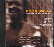 BABATUNDE LEA - march of the jazz guerrillas CD
