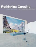 Rethinking Curating : Art After New Media, Paperback by Graham, Beryl; Cook, ...