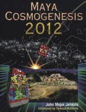 Maya Cosmogenesis 2012: The True Meaning of the Maya Calendar End-Date