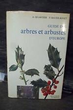 Quartier & Bauer-Bovet. GUIDE DES ARBRES ET ARBUSTES D'EUROPE.  Nature, essences