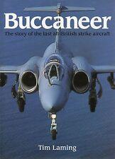 TIM LAMING BUCCANEER STORY OF THE LAST ALL BRITISH AIR STRIKE PSL 1ST ED HB 1998