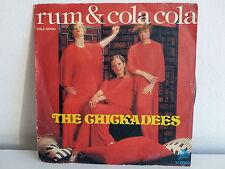 THE CHISCKADEES Rum & coca cola GULS 12000