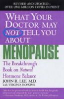 What Your Dr...Menopause (What Your Doctor May Not Tell You),John R. Lee, Virgi