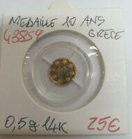 MEDAILLE 10 ANS GRECE GOLD OR 14K  - REF43859