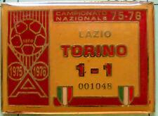 DISTINTIVO SPILLA PIN - LAZIO-TORINO 1-1 - CAMPIONATO 1975-76 - cod. 1075V