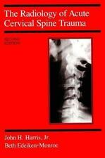 The Radiology of Acute Cervical Spine Trauma, Second Edition by John H. Harris