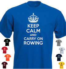 KEEP CALM AND CARRY ON ROWING Funny Gift Present T-shirt