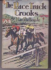 RIDLEY-NAT RIDLEY-THE RACETRACK CROOKS    ORIGINAL PAPER/PULP